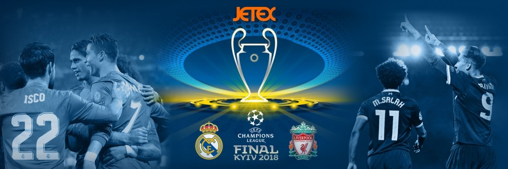 2018 UEFA Champions League Final Jetex